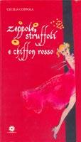 Zeppole, struffoli e chiffon rosso - Cecilia Coppola